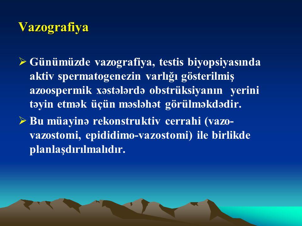 Vazografiya  Günümüzde vazografiya, testis biyopsiyasında aktiv spermatogenezin varlığı gösterilmiş azoospermik xəstələrdə obstrüksiyanın yerini təyi