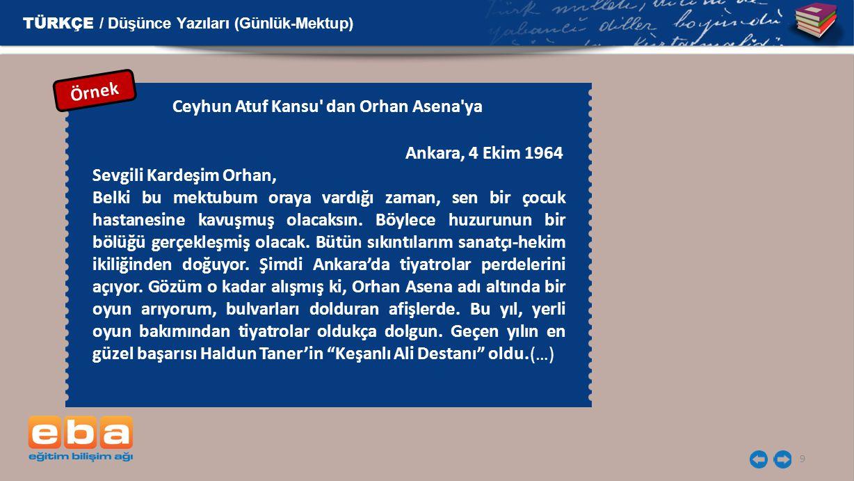 9 Ankara, 4 Ekim 1964 Sevgili Kardeşim Orhan, Belki bu mektubum oraya vardığı zaman, sen bir çocuk hastanesine kavuşmuş olacaksın.