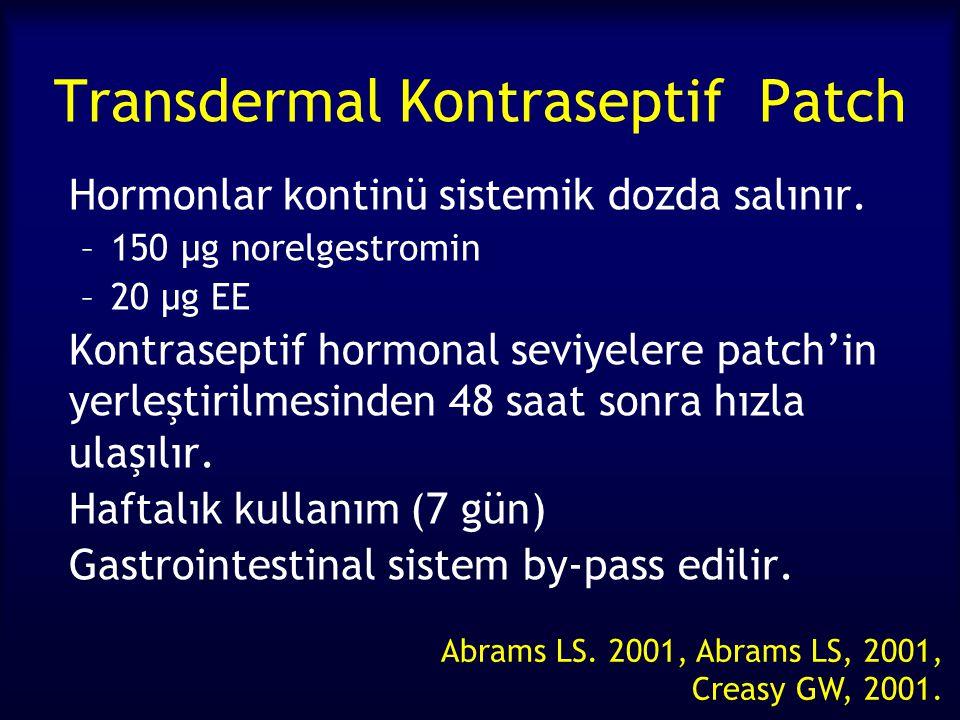 Transdermal Kontraseptif Patch Hormonlar kontinü sistemik dozda salınır. –150 µg norelgestromin –20 µg EE Kontraseptif hormonal seviyelere patch'in ye