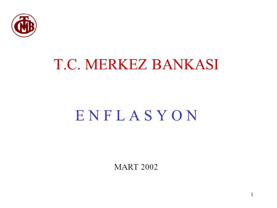 1 T.C. MERKEZ BANKASI E N F L A S Y O N MART 2002