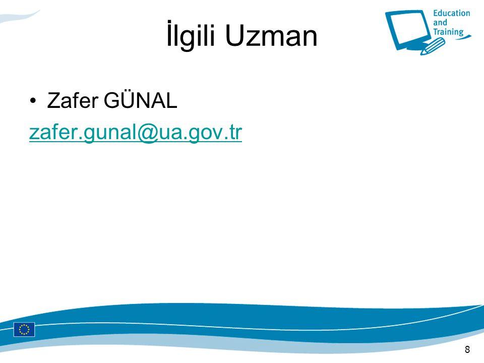 İlgili Uzman Zafer GÜNAL zafer.gunal@ua.gov.tr 8