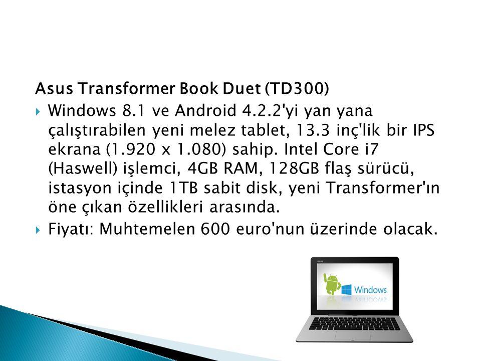 Asus Transformer Book Duet (TD300)  Windows 8.1 ve Android 4.2.2'yi yan yana çalıştırabilen yeni melez tablet, 13.3 inç'lik bir IPS ekrana (1.920 x 1