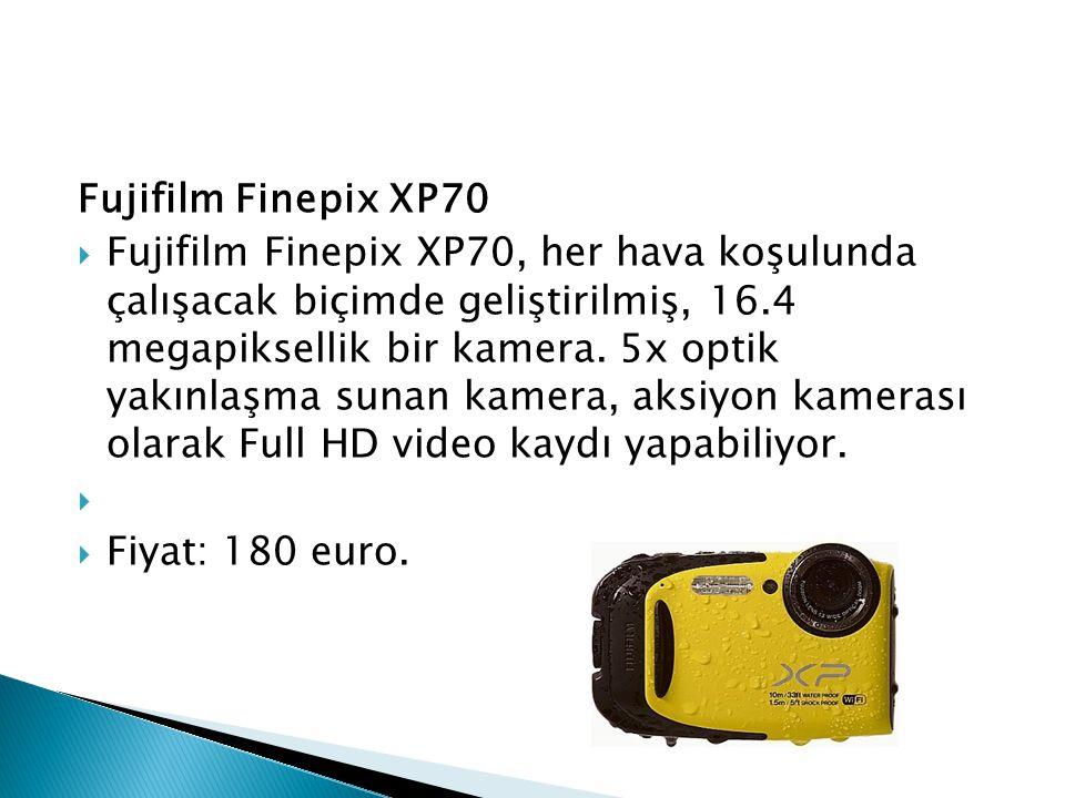 Fujifilm Finepix XP70  Fujifilm Finepix XP70, her hava koşulunda çalışacak biçimde geliştirilmiş, 16.4 megapiksellik bir kamera. 5x optik yakınlaşma