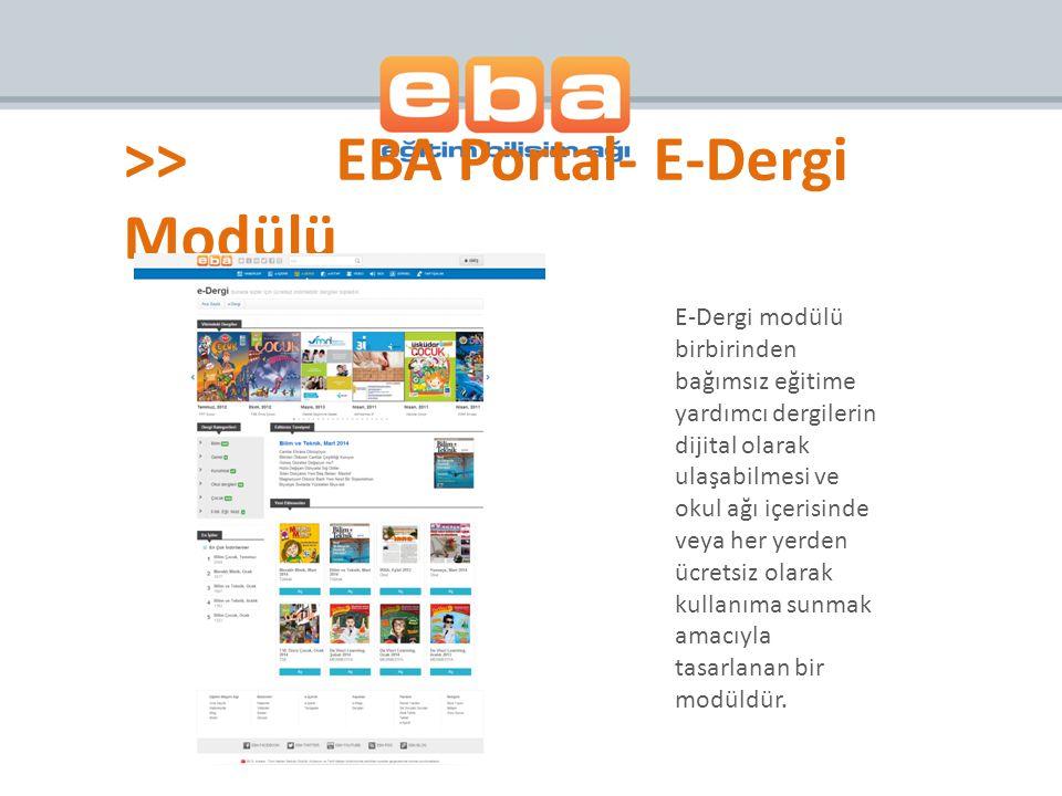 E-Dergi modülü birbirinden bağımsız eğitime yardımcı dergilerin dijital olarak ulaşabilmesi ve okul ağı içerisinde veya her yerden ücretsiz olarak kul