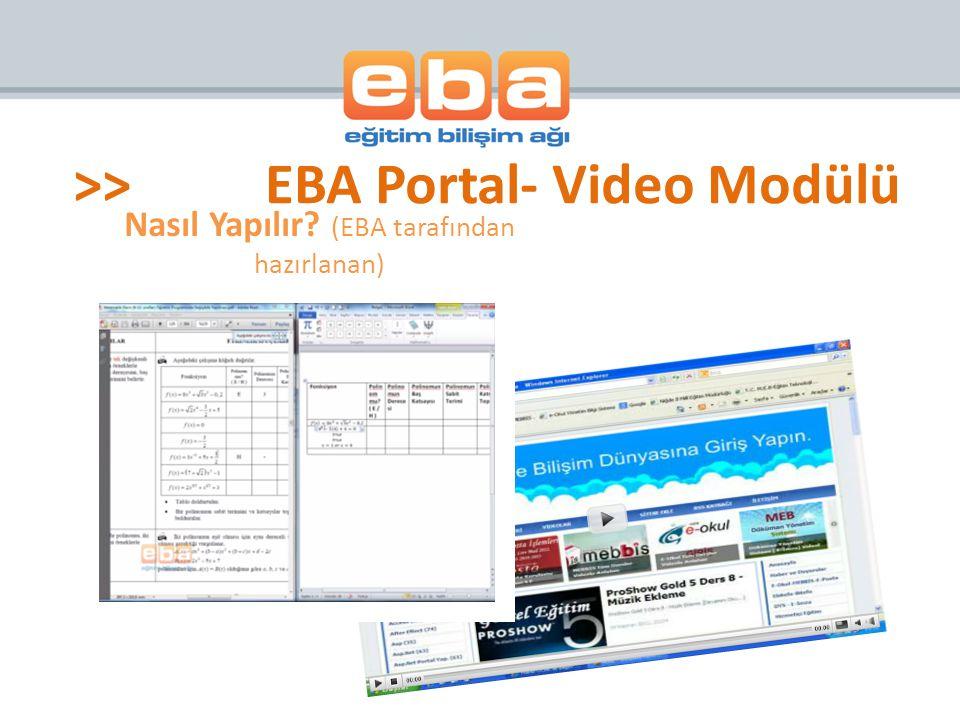 Nasıl Yapılır? (EBA tarafından hazırlanan) >>EBA Portal- Video Modülü