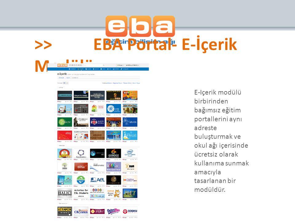 E-Içerik modülü birbirinden bağımsız eğitim portallerini aynı adreste buluşturmak ve okul ağı içerisinde ücretsiz olarak kullanıma sunmak amacıyla tas