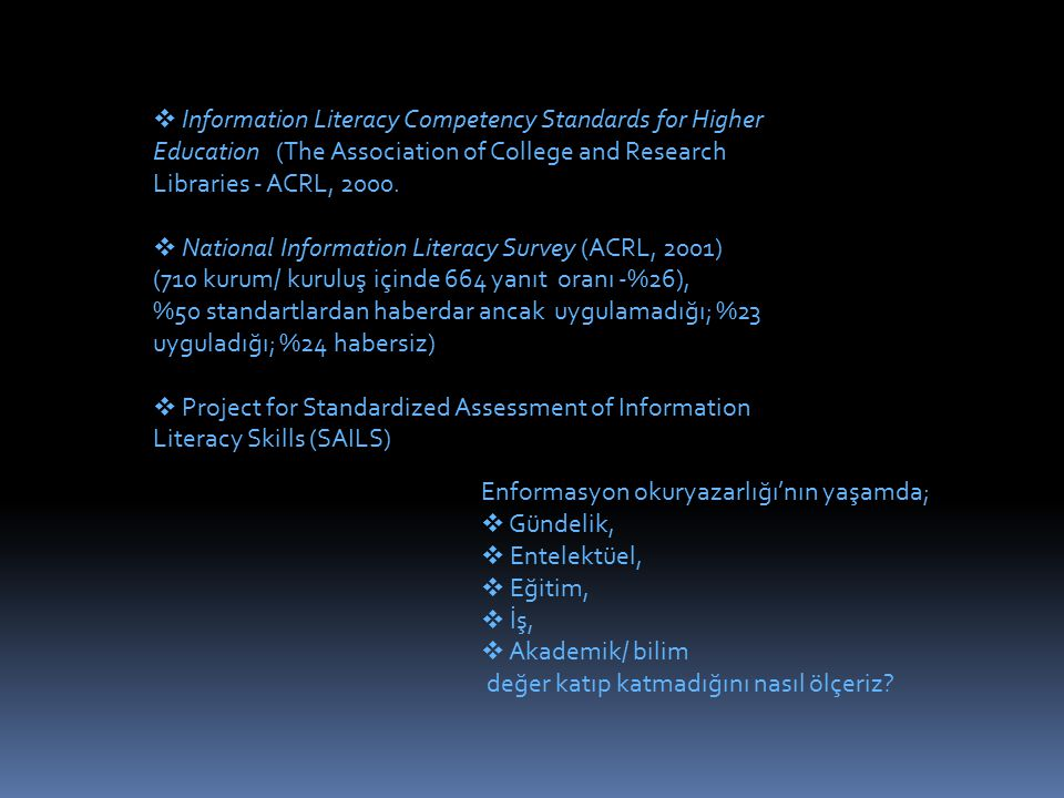  Information Literacy Competency Standards for Higher Education (The Association of College and Research Libraries - ACRL, 2000.  National Informati