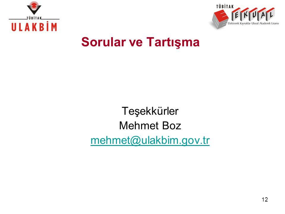 12 Sorular ve Tartışma Teşekkürler Mehmet Boz mehmet@ulakbim.gov.tr