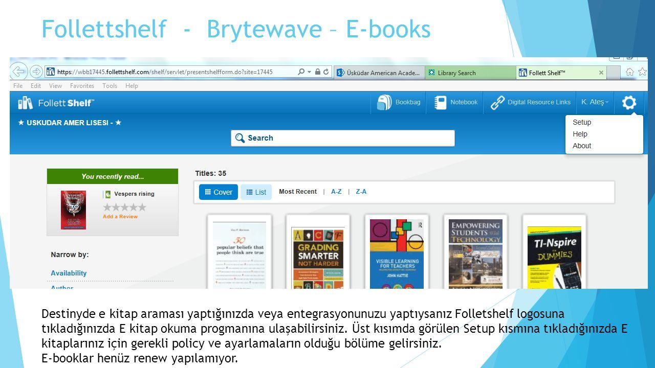 Follettshelf - Brytewave – E-books Destinyde e kitap araması yaptığınızda veya entegrasyonunuzu yaptıysanız Folletshelf logosuna tıkladığınızda E kitap okuma progmanına ulaşabilirsiniz.