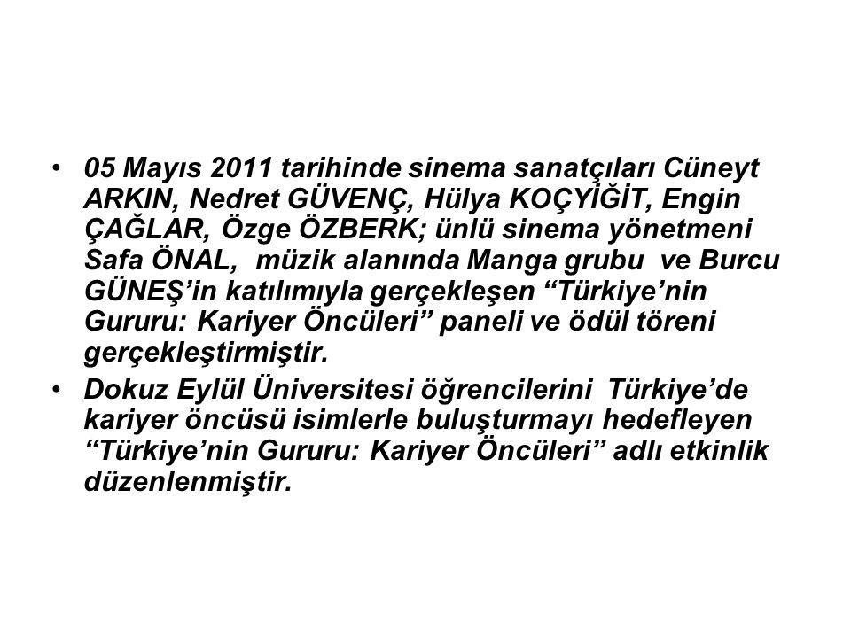 05 Mayıs 2011 tarihinde sinema sanatçıları Cüneyt ARKIN, Nedret GÜVENÇ, Hülya KOÇYİĞİT, Engin ÇAĞLAR, Özge ÖZBERK; ünlü sinema yönetmeni Safa ÖNAL, müzik alanında Manga grubu ve Burcu GÜNEŞ'in katılımıyla gerçekleşen Türkiye'nin Gururu: Kariyer Öncüleri paneli ve ödül töreni gerçekleştirmiştir.