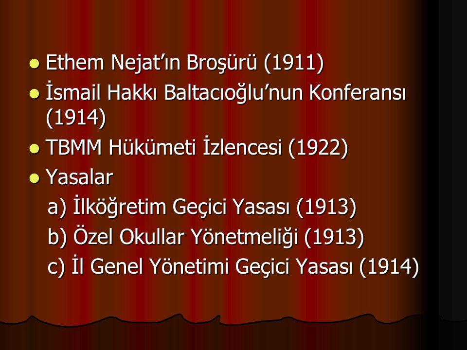 Ethem Nejat'ın Broşürü (1911) Ethem Nejat'ın Broşürü (1911) İsmail Hakkı Baltacıoğlu'nun Konferansı (1914) İsmail Hakkı Baltacıoğlu'nun Konferansı (19
