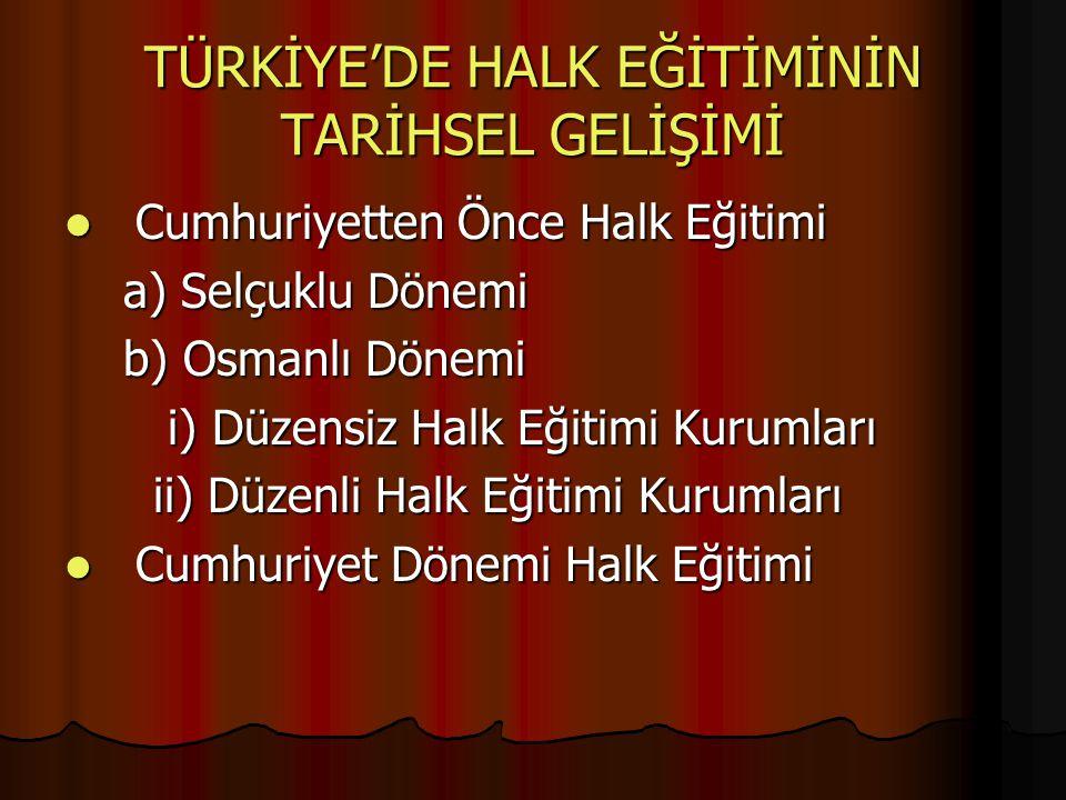 OSMANLI DÖNEMİ DÜZENSİZ HALK EĞİTİM KURUMLARI 1.Medreseler 2.
