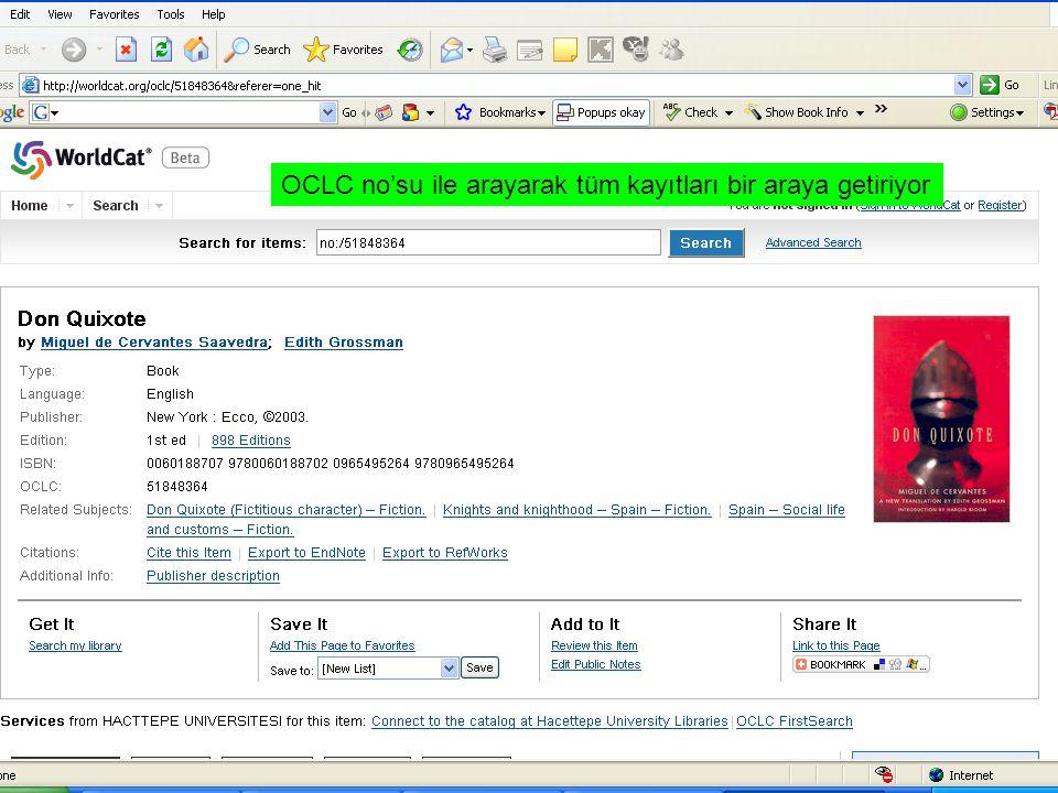 OCLC no'su ile arayarak tüm kayıtları bir araya getiriyor