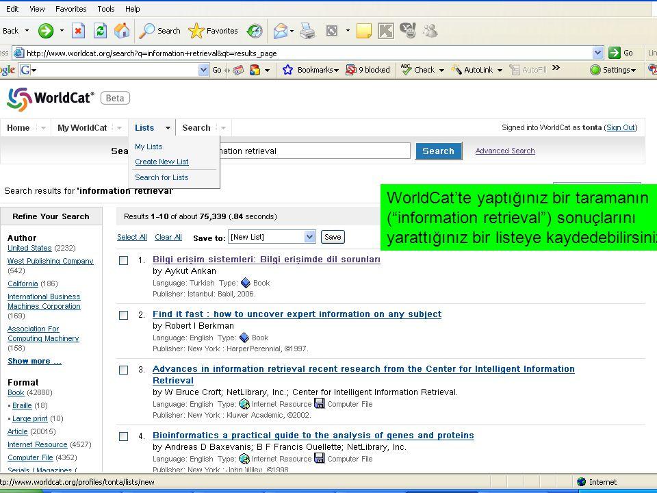 """WorldCat'te yaptığınız bir taramanın (""""information retrieval"""") sonuçlarını yarattığınız bir listeye kaydedebilirsiniz"""