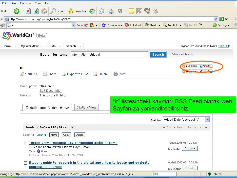 """""""ir"""" listesindeki kayıtları RSS Feed olarak web Sayfanıza yönlendirebilirsiniz."""
