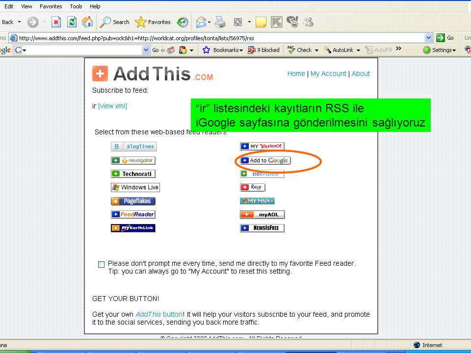 """""""ir"""" listesindeki kayıtların RSS ile iGoogle sayfasına gönderilmesini sağlıyoruz"""