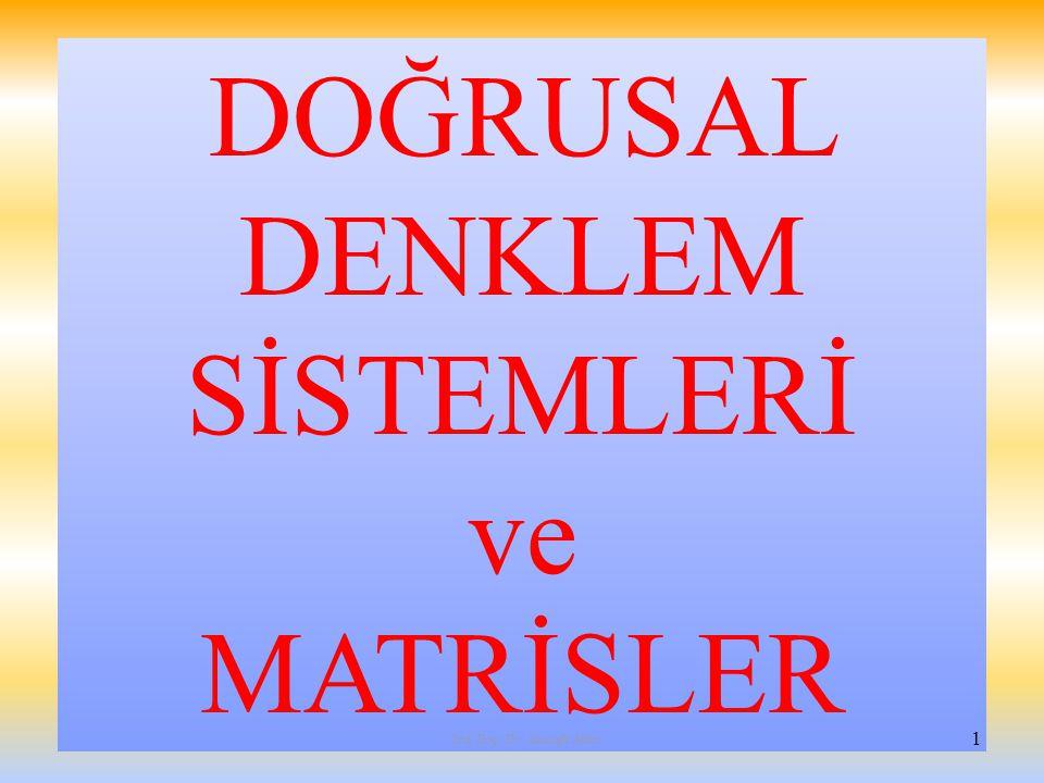 DOĞRUSAL DENKLEM SİSTEMLERİ ve MATRİSLER 1 Yrd. Doç. Dr. Mustafa Akkol