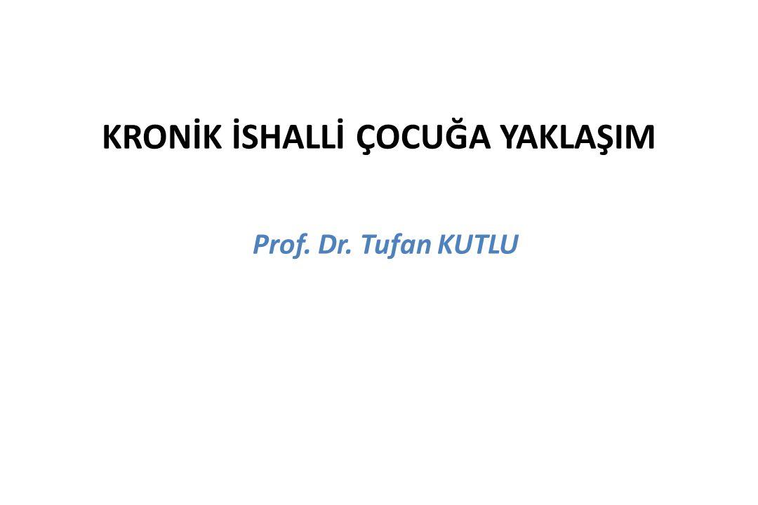 KRONİK İSHALLİ ÇOCUĞA YAKLAŞIM Prof. Dr. Tufan KUTLU