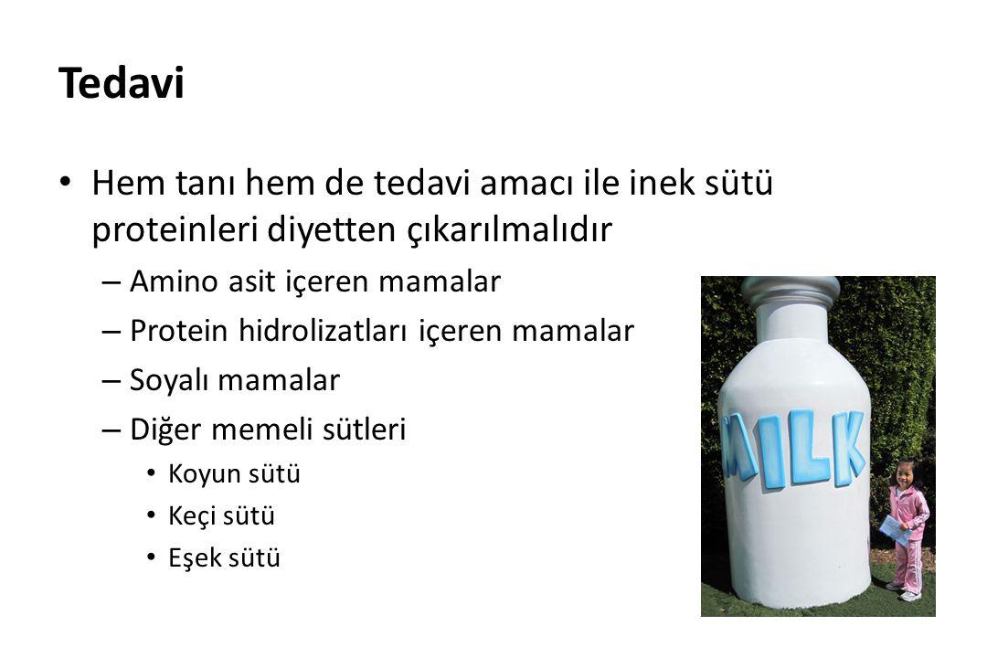 Tedavi Hem tanı hem de tedavi amacı ile inek sütü proteinleri diyetten çıkarılmalıdır – Amino asit içeren mamalar – Protein hidrolizatları içeren mamalar – Soyalı mamalar – Diğer memeli sütleri Koyun sütü Keçi sütü Eşek sütü