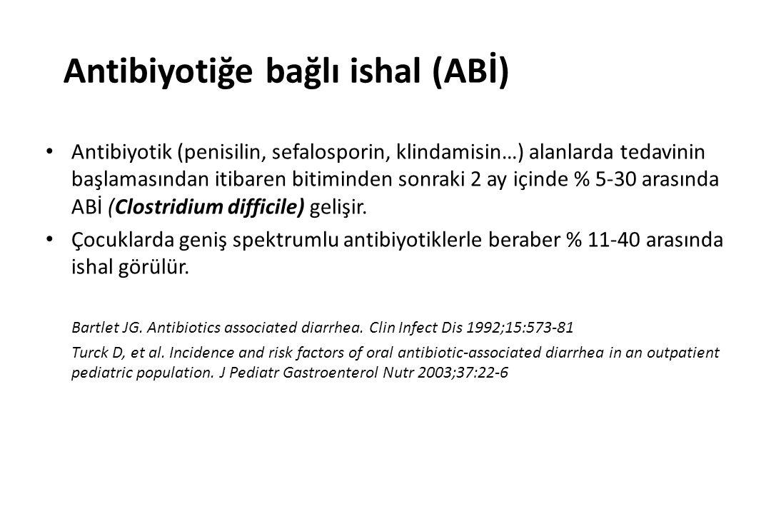 Antibiyotiğe bağlı ishal (ABİ) Antibiyotik (penisilin, sefalosporin, klindamisin…) alanlarda tedavinin başlamasından itibaren bitiminden sonraki 2 ay içinde % 5-30 arasında ABİ (Clostridium difficile) gelişir.
