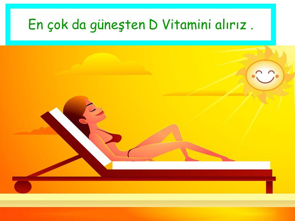 CEVAP: D Vitamini: Balıkta Süt ve süt ürünlerinde Karaciğerde Yumurtada Mantarda bulunur