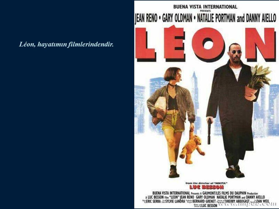 Léon, hayatımın filmlerindendir.