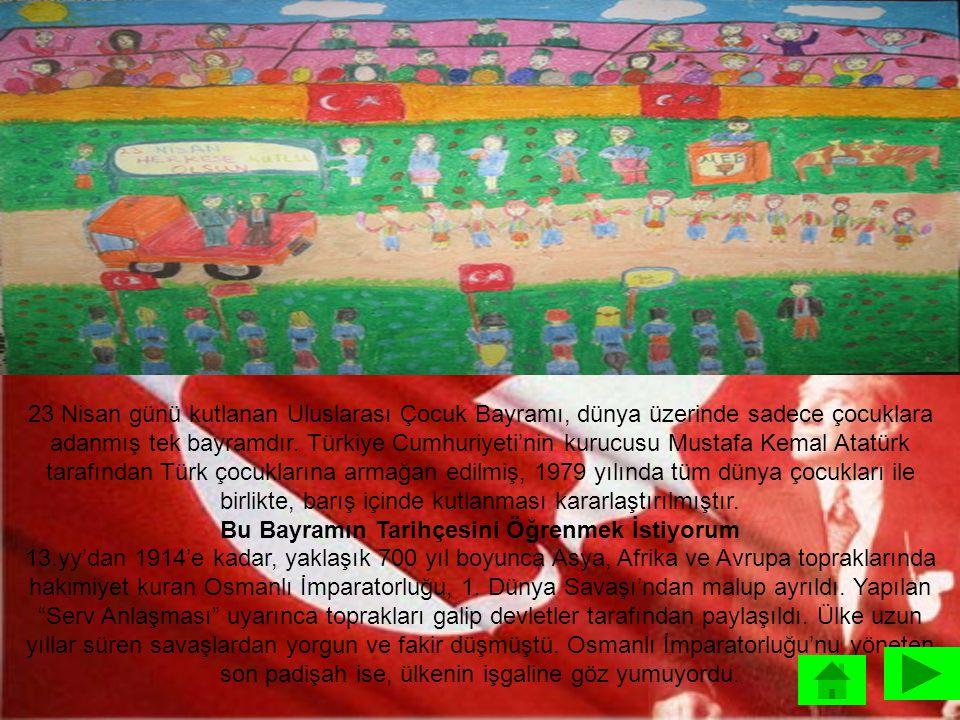 23 Nisan Uluslararası Çocuk Bayramı'nda neler yapılır.