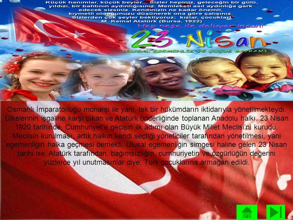 Osmanlı İmparatorluğu monarşi ile yani, tek bir hükümdarın iktidarıyla yönetilmekteydi. Ülkelerinin işgaline karşı çıkan ve Atatürk önderliğinde topla