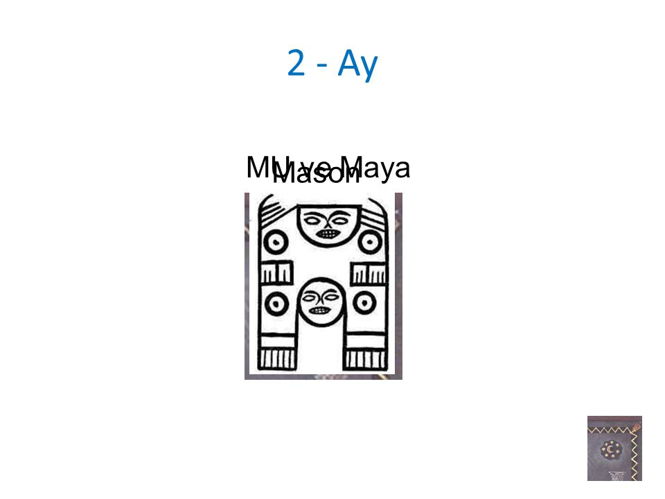 2 - Ay Mason MU ve Maya