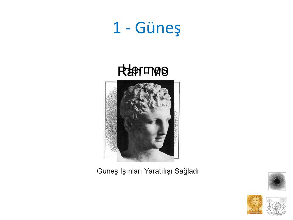 1 - Güneş Rah - MU Hermes Güneş Işınları Yaratılışı Sağladı