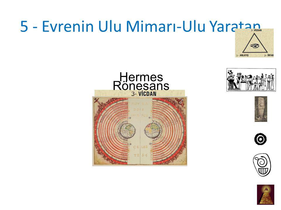 5 - Evrenin Ulu Mimarı-Ulu Yaratan Hermes Rönesans