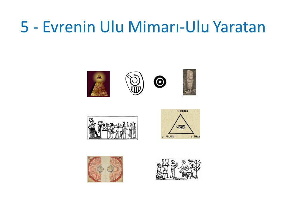 5 - Evrenin Ulu Mimarı-Ulu Yaratan