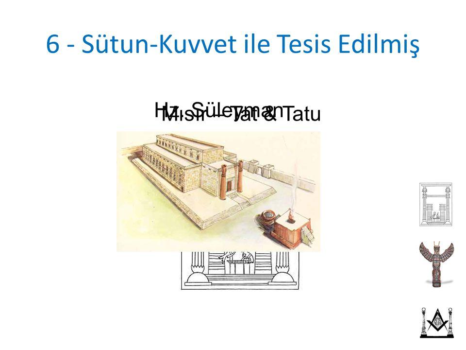 6 - Sütun-Kuvvet ile Tesis Edilmiş Mısır – Tat & Tatu Hz. Süleyman