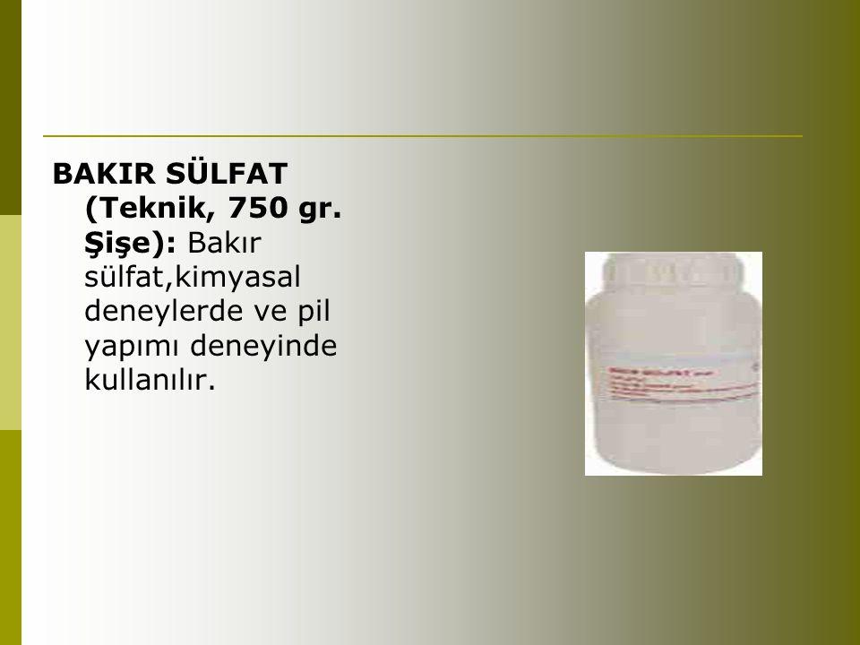 BAKIR SÜLFAT (Teknik, 750 gr. Şişe): Bakır sülfat,kimyasal deneylerde ve pil yapımı deneyinde kullanılır.