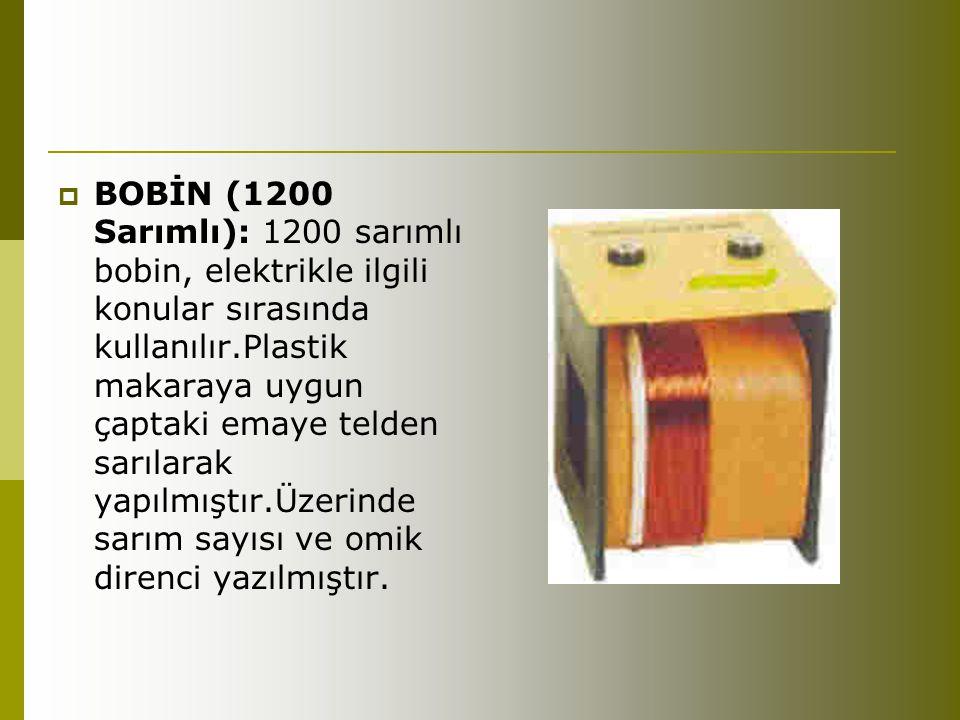 BOBİN (1200 Sarımlı): 1200 sarımlı bobin, elektrikle ilgili konular sırasında kullanılır.Plastik makaraya uygun çaptaki emaye telden sarılarak yapıl
