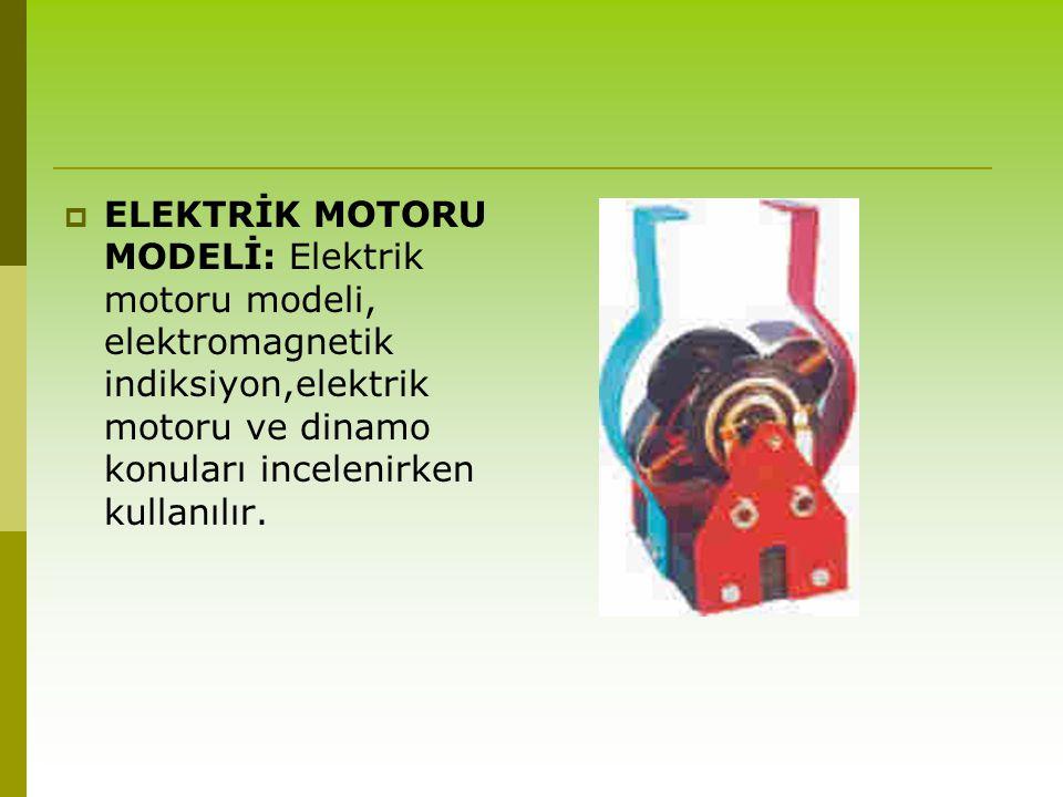  ELEKTRİK MOTORU MODELİ: Elektrik motoru modeli, elektromagnetik indiksiyon,elektrik motoru ve dinamo konuları incelenirken kullanılır.