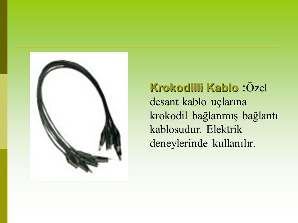 Krokodilli Kablo Krokodilli Kablo : Özel desant kablo uçlarına krokodil bağlanmış bağlantı kablosudur. Elektrik deneylerinde kullanılır.