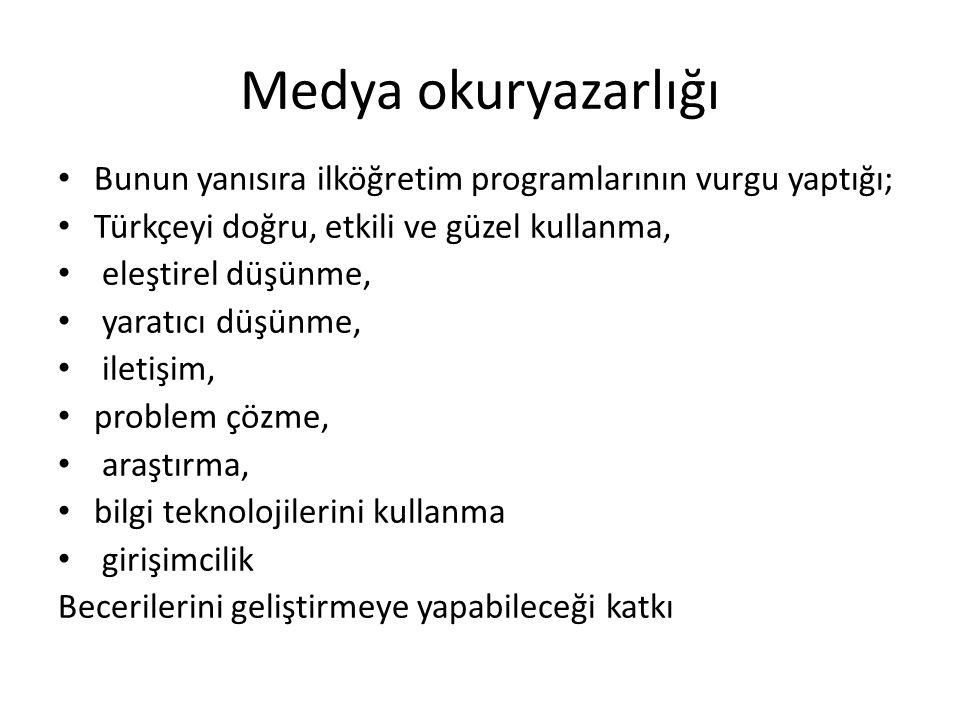 Medya okuryazarlığı Bunun yanısıra ilköğretim programlarının vurgu yaptığı; Türkçeyi doğru, etkili ve güzel kullanma, eleştirel düşünme, yaratıcı düşü