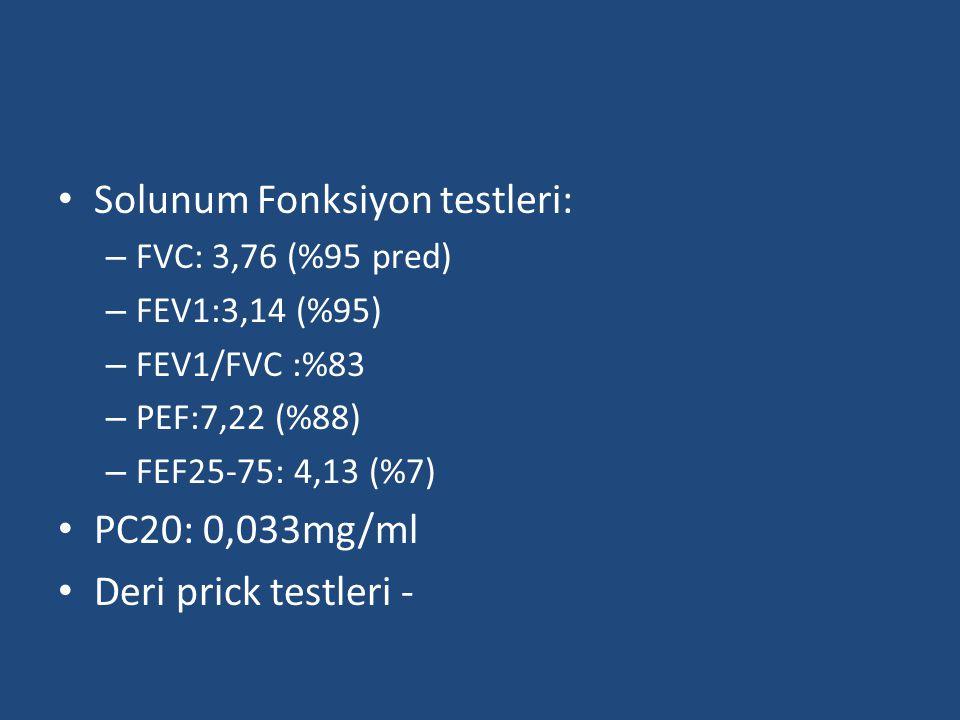 Solunum Fonksiyon testleri: – FVC: 3,76 (%95 pred) – FEV1:3,14 (%95) – FEV1/FVC :%83 – PEF:7,22 (%88) – FEF25-75: 4,13 (%7) PC20: 0,033mg/ml Deri pric