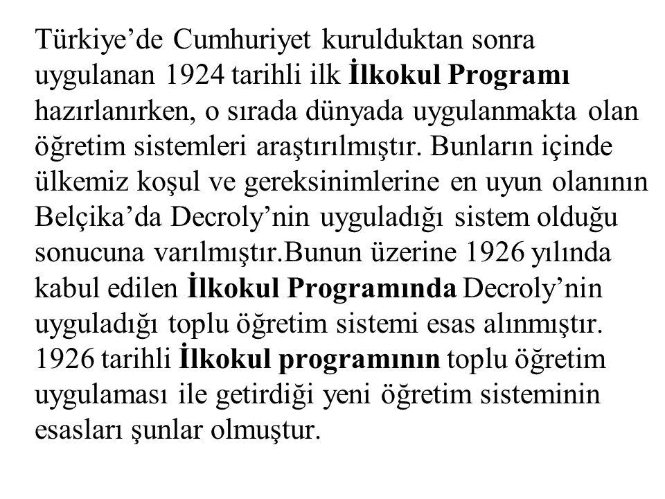 Türkiye'de Cumhuriyet kurulduktan sonra uygulanan 1924 tarihli ilk İlkokul Programı hazırlanırken, o sırada dünyada uygulanmakta olan öğretim sistemle