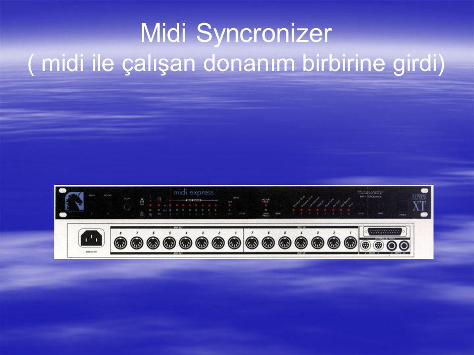 Midi Syncronizer ( midi ile çalışan donanım birbirine girdi)
