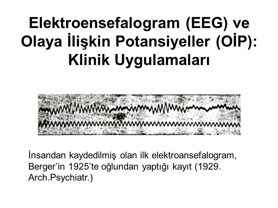 İnsandan kaydedilmiş olan ilk elektroansefalogram, Berger'in 1925'te oğlundan yaptığı kayıt (1929.