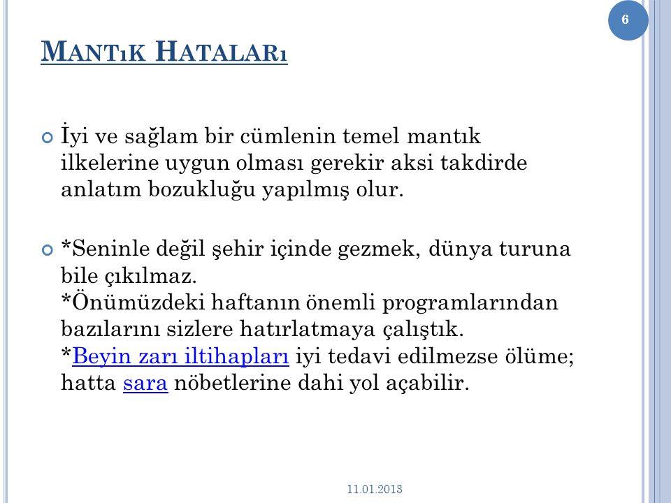 G EREKSIZ Y ARDıMCı E YLEMLER K ULLANMA Türkçede doğrudan fiil olarak çekimlenebilecek bir kelimenin yardımcı eylem alarak çekimlenmesi yanlıştır. *Bo
