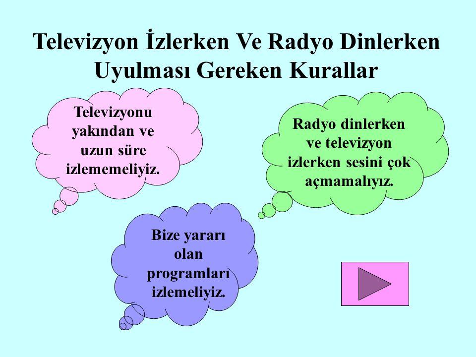 1) TELEVİZYON: Görsel ve işitsel kitle iletişim aracıdır. 2) RADYO: Sadece işitsel kitle iletişim aracıdır.