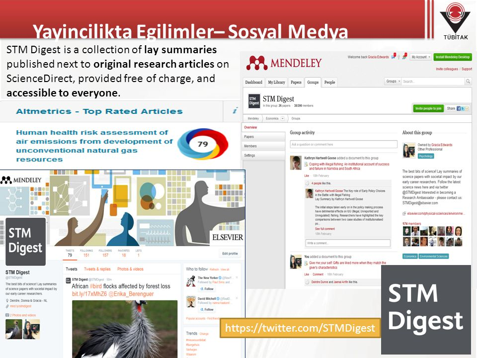 TÜBİTAK Yayincilikta Egilimler– Sosyal Medya https://twitter.com/STMDigest STM Digest is a collection of lay summaries published next to original rese