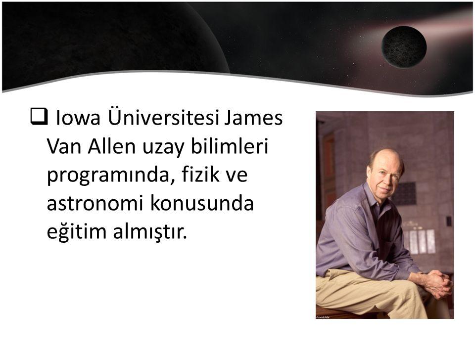 Iowa Üniversitesi James Van Allen uzay bilimleri programında, fizik ve astronomi konusunda eğitim almıştır.