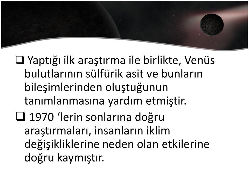 Yaptığı ilk araştırma ile birlikte, Venüs bulutlarının sülfürik asit ve bunların bileşimlerinden oluştuğunun tanımlanmasına yardım etmiştir.
