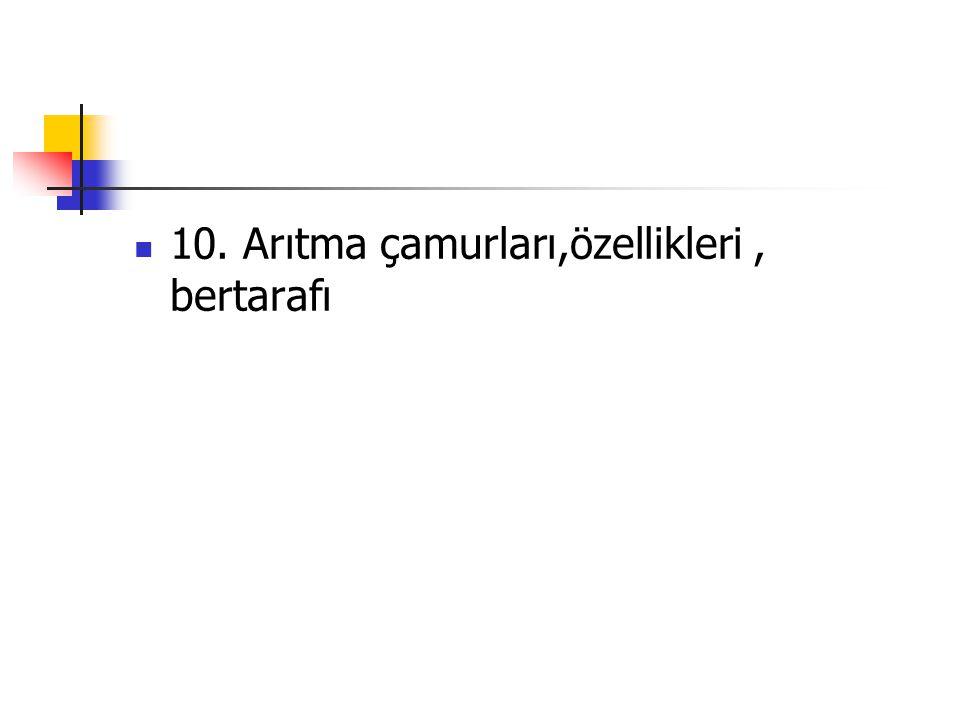 10. Arıtma çamurları,özellikleri, bertarafı