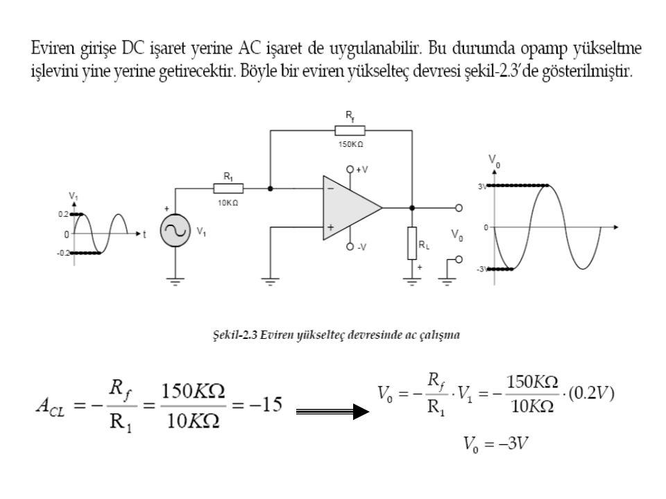 Örnek Şekilde görülen eviren yükselteç devresinde LM741 tipi iki opamp kullanılmıştır.