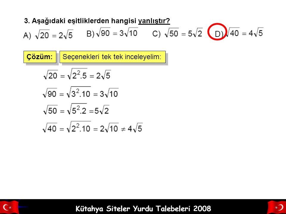 Kütahya Siteler Yurdu Talebeleri 2008 2. Aşağıdakilerden hangisi irrasyonel sayıdır? Rasyonel İrrasyonel